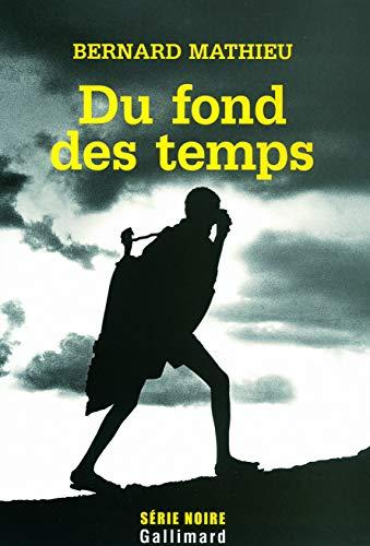 Du fond des temps (French Edition): BERNARD MATHIEU