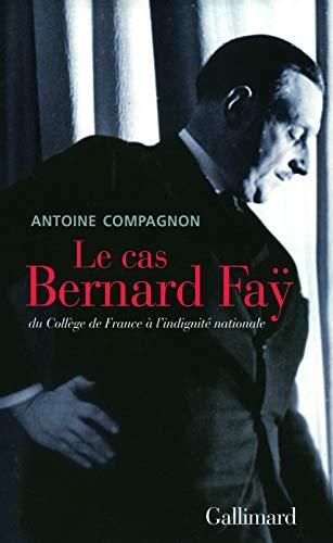 Le cas Bernard Faÿ: Antoine Compagnon