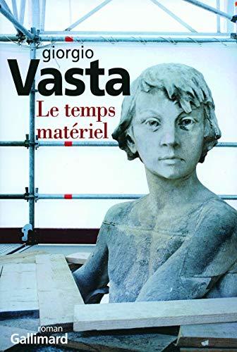 Le temps matériel (French Edition): Giorgio Vasta