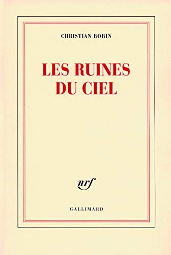 Les ruines du ciel (French edition): Christian Bobin