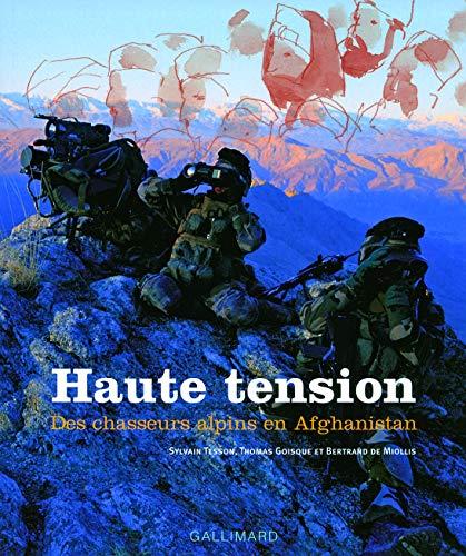 HAUTE TENSION : DES CHASSEURS ALPINS EN AFGHANISTAN: TESSON SYLVAIN