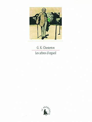 Les arbres d'orgueil: Gilbert Keith Chesterton