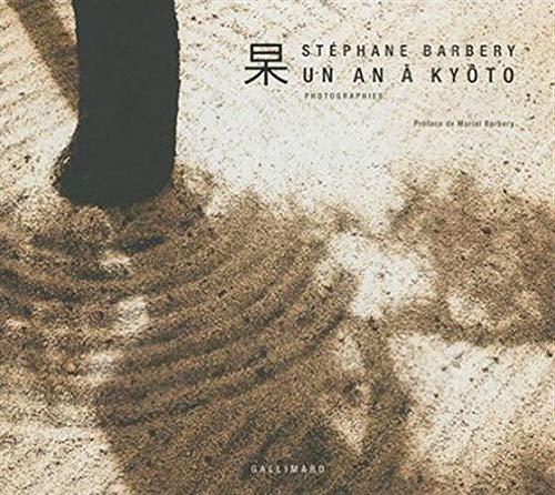 UN AN À KYOTO (PHOTOGRAPHIES): BARBERY ST�PHANE
