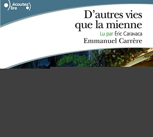D'AUTRES VIES QUE LA MIENNE CD: CARRÈRE EMMANUEL