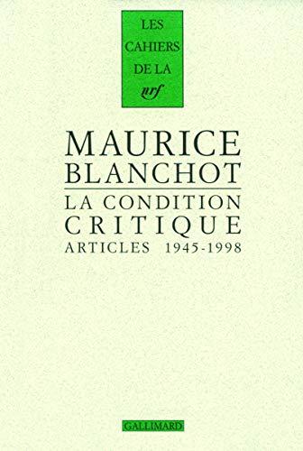 La Condition Critique: Articles, 1945-1998 (Les Cahiers de la NRF) (French Edition) (9782070127542) by Blanchot, Maurice