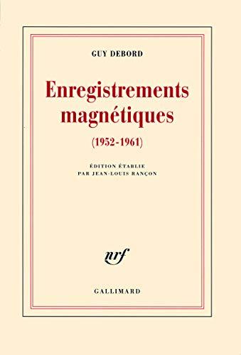 ENREGISTREMENTS MAGNÉTIQUES : 1952-1961: DEBORD GUY