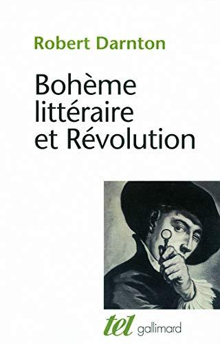 9782070127887: Bohème littéraire et Révolution: Le monde des livres au XVIIIe siècle
