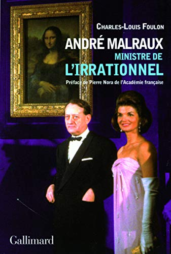 André Malraux, ministre de l'irrationnel (French edition): CHARLES-LOUIS FOULON
