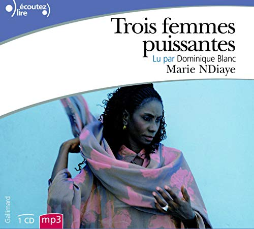 TROIS FEMMES PUISSANTES CD: NDIAYE MARIE