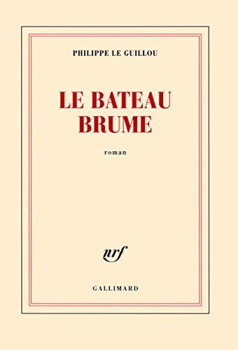 BATEAU BRUME (LE): LE GUILLOU PHILIPPE