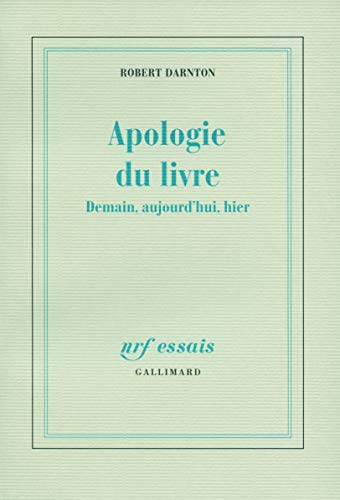 9782070128464: Apologie du livre: Demain, aujourd'hui, hier (NRF Essais)