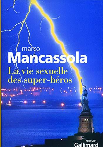La vie sexuelle des super-héros (French Edition): Marco Mancassola