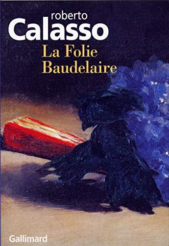 9782070128808: la folie Baudelaire