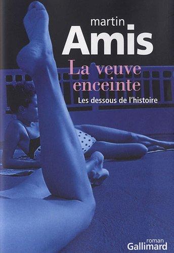 la veuve enceinte; les dessous de l'histoire: Martin Amis