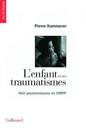 L'enfant et ses traumatismes (French Edition): Pierre Kammerer