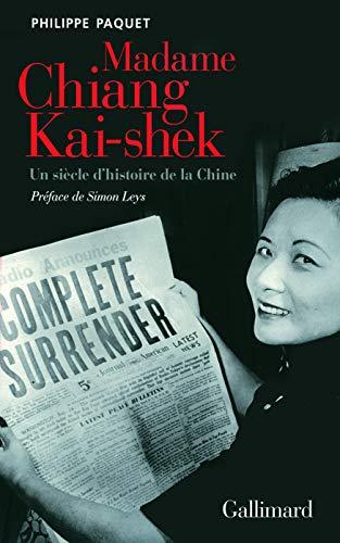 MADAME CHANG KAI-SHEK : UN SIÈLCE D'HISTOIRE DE LA CHINE: PAQUET PHILIPPE