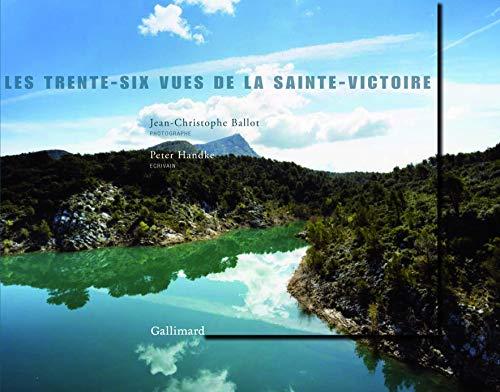 Les trente-six vues de la Sainte Victoire (French Edition): Jean-Christophe Ballot
