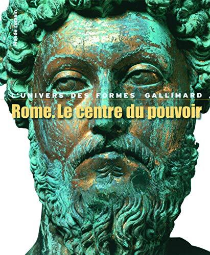 Rome, Le Centre Du Pouvoir (L'art Romain Des Origines A La Fin Du Deuxieme Siecle) (French ...