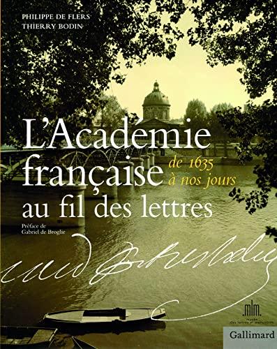 L'Académie française au fil des lettres (French Edition): Philippe ...