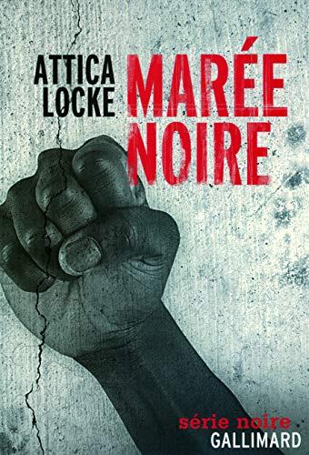 Marée noire (French Edition): Attica Locke