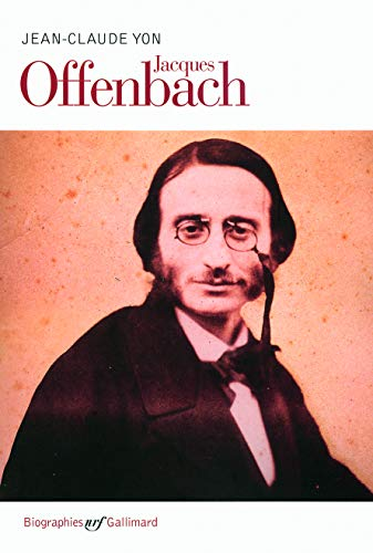Jacques Offenbach (French Edition): Jean-Claude Yon