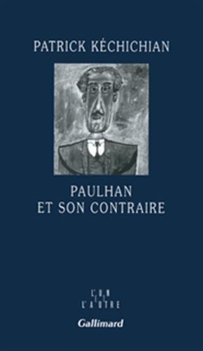 Sur Jean Paulhan: Patrick Kéchichian