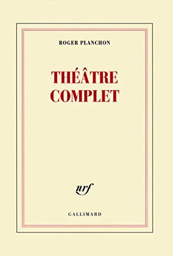 Théâtre complet: Roger Planchon