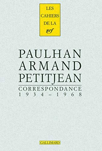 Correspondance 1934 1968: Armand Petitjean, Jean Paulhan, Martyn Cornick