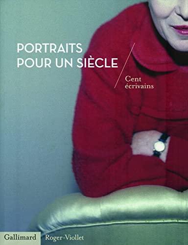 Portraits pour un siècle : Cent écrivains: VIOLLET ROGER