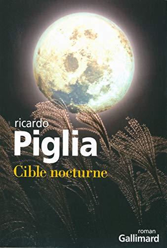 CIBLE NOCTURNE: PIGLIA RICARDO