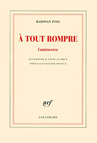 A tout rompre (French Edition): Radovan Ivsic