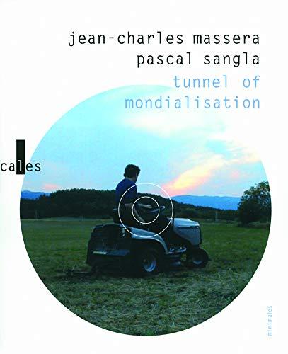 Tunnel of mondialisation ; Suivi de j'ai grandi a cote de la vie: Avec 1 DVD et 1 CD audio (9782070133017) by Massera Jean Charles
