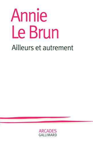 9782070133499: Ailleurs et autrement (French Edition)
