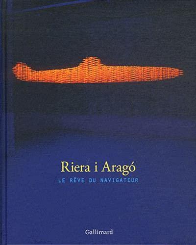 9782070133994: Riera i Aragó: Le rêve du navigateur (Livres d'Art)