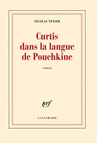 Curtis Dans la Langue de Pouchkine: Nicolas Texier