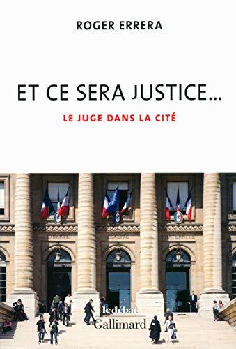 9782070134830: Et ce sera justice...: Le juge dans la cité