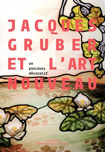 9782070134946: Jacques Gruber et l'Art Nouveau. un Parcours Decoratif
