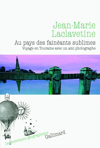 9782070135387: Au Pays des Faineants Sublimes (Voyage en Touraine avec un Ami
