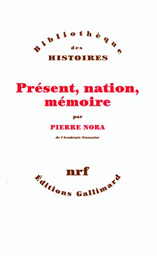 Present, nation, memoire (French Edition): Nora Pierre