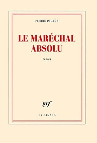 MARÉCHAL ABSOLU (LE): JOURDE PIERRE