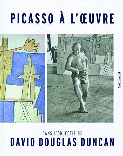 9782070136735: Picasso à l'oeuvre ; dans l'objectif de David Douglas Duncan