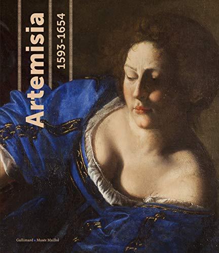 Artemisia (1593-1653) ; pouvoir, gloire et passions d'une femme peintre: COLLECTIF