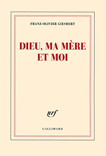 Dieu, ma mère et moi (French Edition) (2070136817) by Giesbert F O