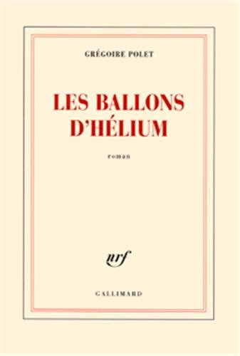 BALLONS D'HÉLIUM (LES): POLET GRÉGOIRE