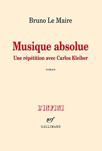 9782070137084: Musique absolue: Une répétition avec Carlos Kleiber