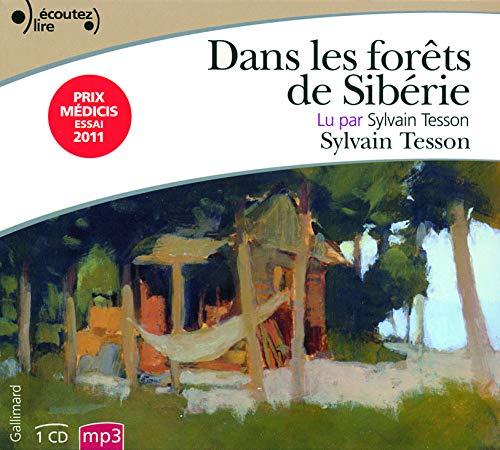 9782070137282: Dans Les Forets De Siberie/Lu Par Sylvain Tesson (French Edition)