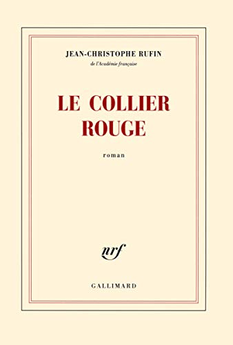 Le collier rouge: Jean-Christophe Rufin