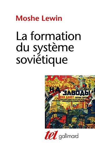 9782070137985: La Formation du système soviétique: Essais sur l'histoire sociale de la Russie dans l'entre-deux-guerres
