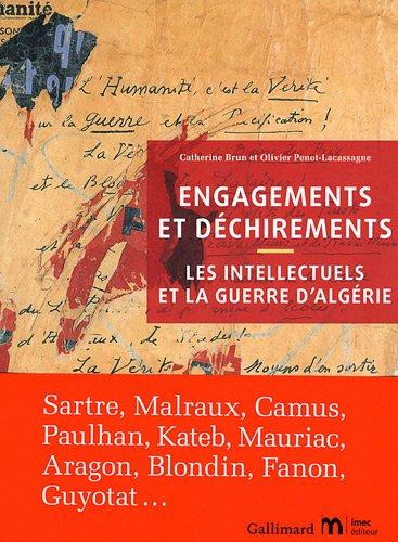 Engagements et déchirements: Les intellectuels et la guerre d'Algé...