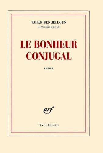 LE BONHEUR CONJUGAL: BEN JELLOUN, TAHAR